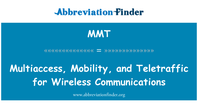 MMT: Multiaccess, Mobility, and Teletraffic for Wireless Communications