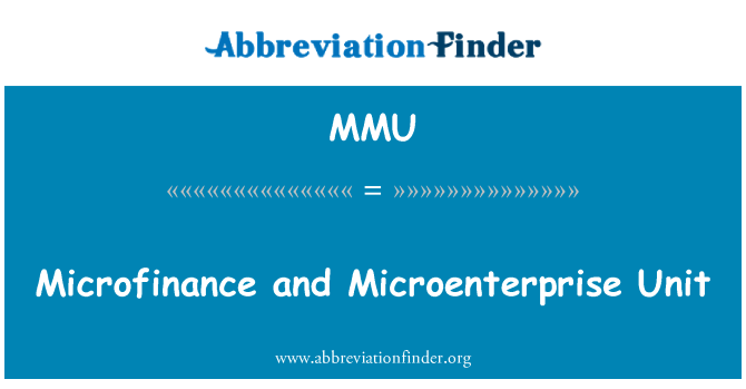 MMU: Microfinance and Microenterprise Unit