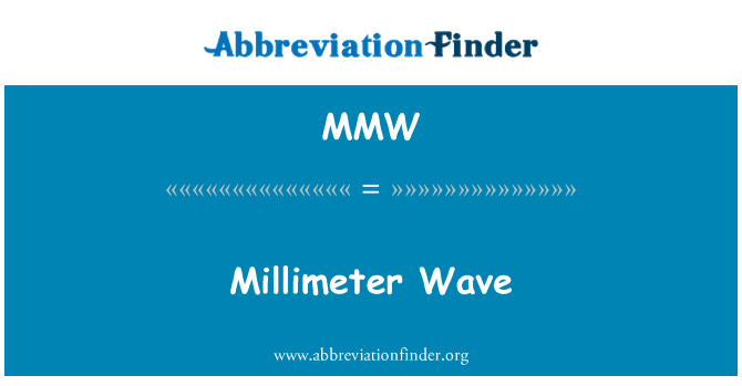 MMW: Millimeter Wave
