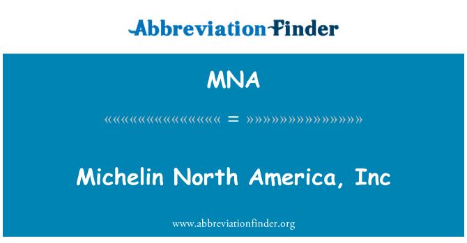 MNA: Michelin North America, Inc