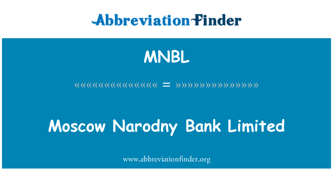 MNBL: Moscow Narodny Bank Limited