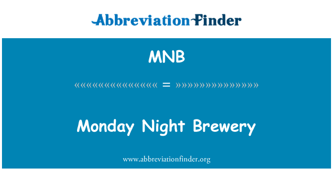 MNB: Monday Night Brewery