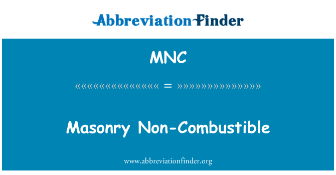 MNC: Masonry Non-Combustible