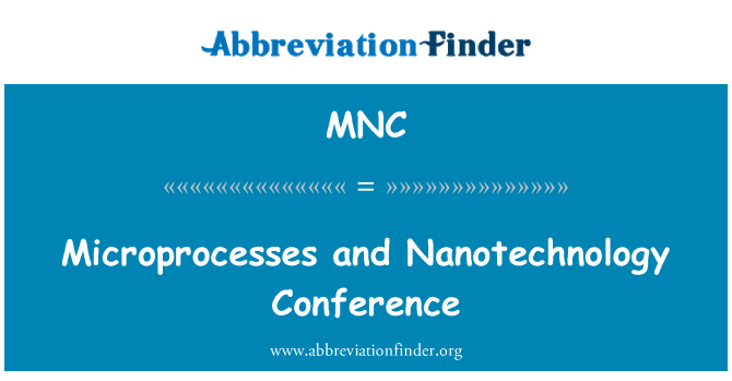 MNC: Microprocesses and Nanotechnology Conference