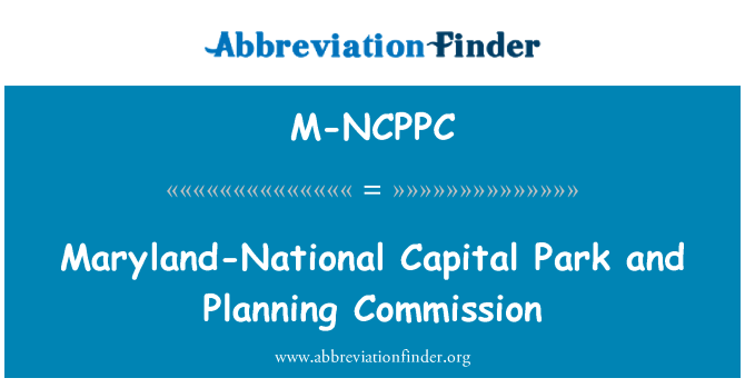 M-NCPPC: Maryland-National Capital Park and Planning Commission