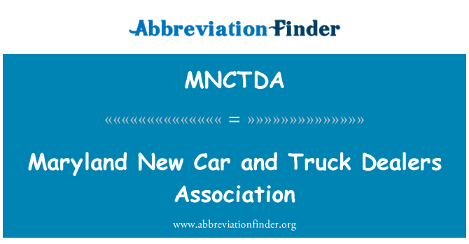 MNCTDA: Maryland New Car and Truck Dealers Association