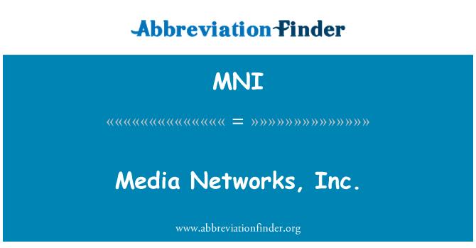MNI: Media Networks, Inc.