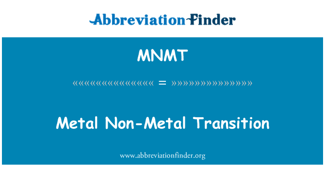 MNMT: Metal Non-Metal Transition
