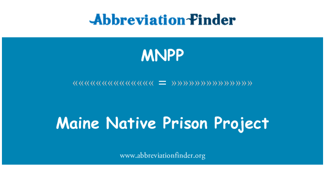 MNPP: Maine Native Prison Project