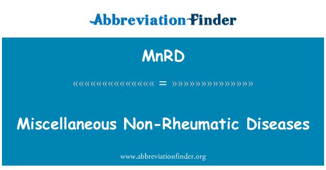 MnRD: Miscellaneous Non-Rheumatic Diseases