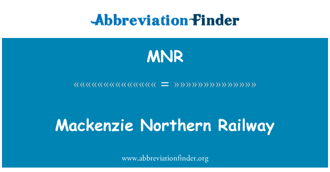 MNR: Mackenzie Northern Railway