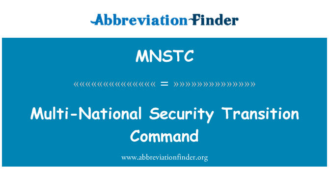 MNSTC: Multi-National Security Transition Command
