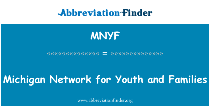 MNYF: Michigan Network for Youth and Families