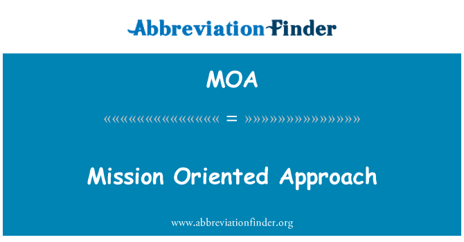 MOA: Mission Oriented Approach