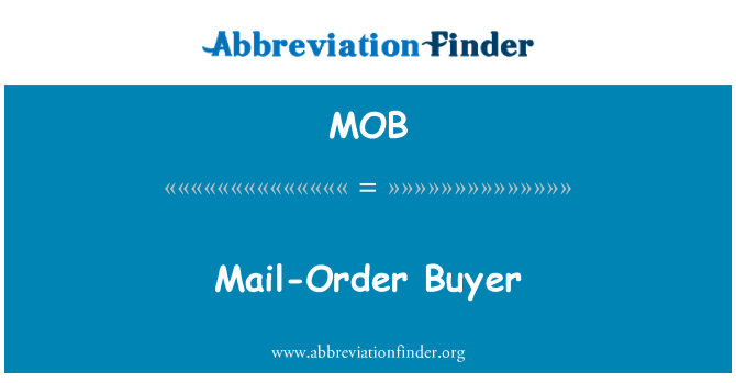 MOB: Mail-Order Buyer