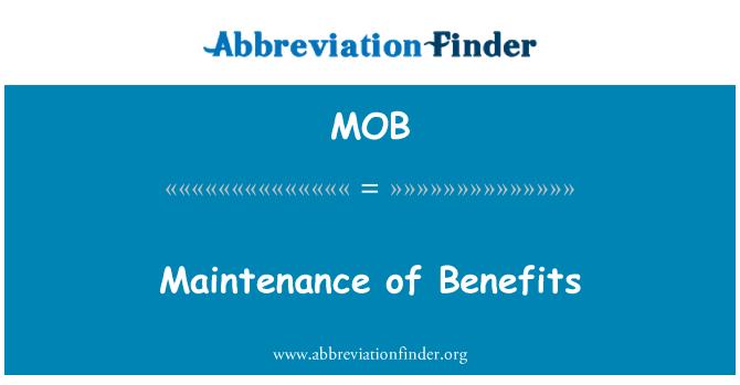 MOB: Maintenance of Benefits