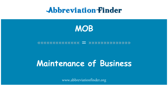 MOB: Maintenance of Business