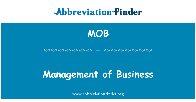 MOB: Management of Business