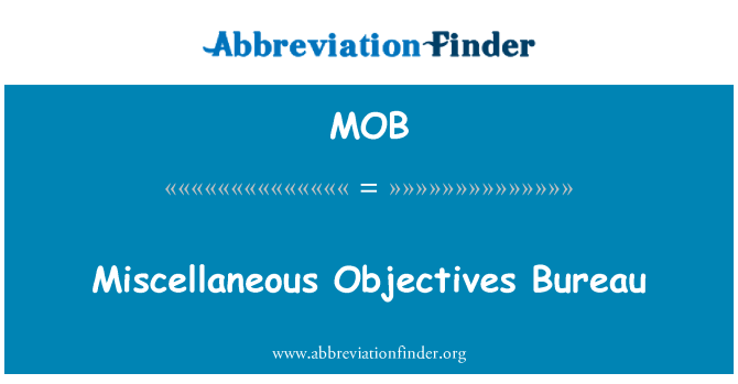 MOB: Miscellaneous Objectives Bureau