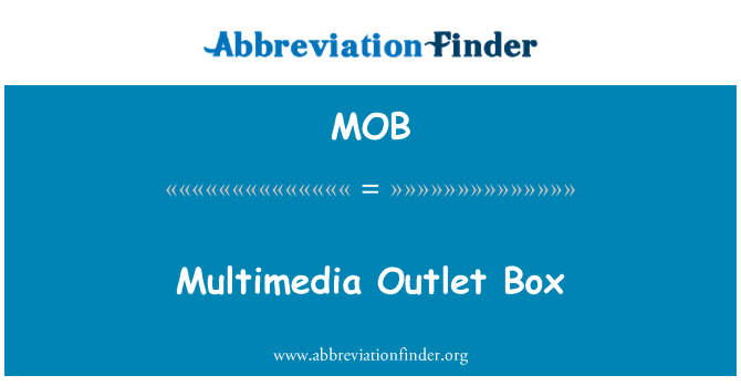 MOB: Multimedia Outlet Box