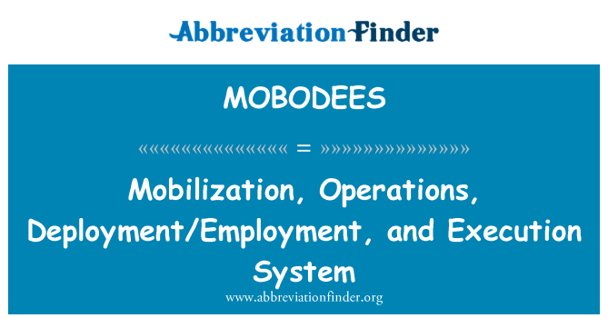 MOBODEES: Mobilization, Operations, Deployment/Employment, and Execution System