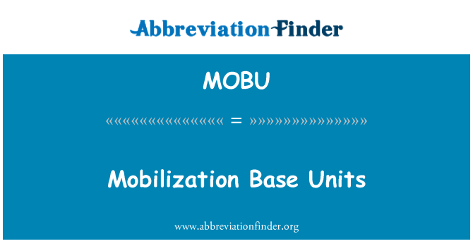 MOBU: Mobilization Base Units