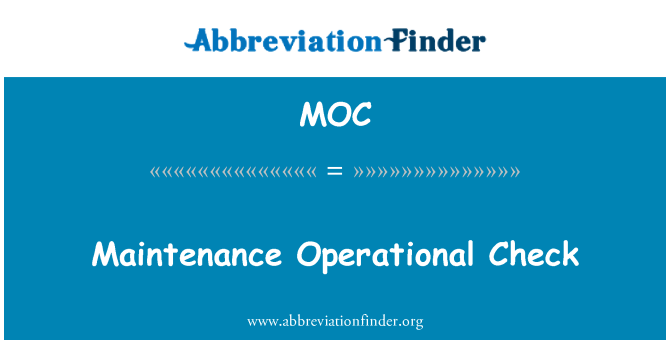 MOC: Maintenance Operational Check