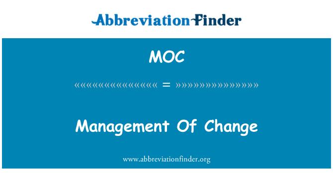 MOC: Management Of Change