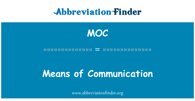 MOC: Means of Communication