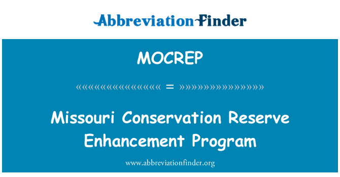 MOCREP: Missouri Conservation Reserve Enhancement Program