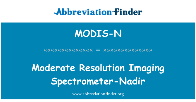 MODIS-N: Moderate Resolution Imaging Spectrometer-Nadir