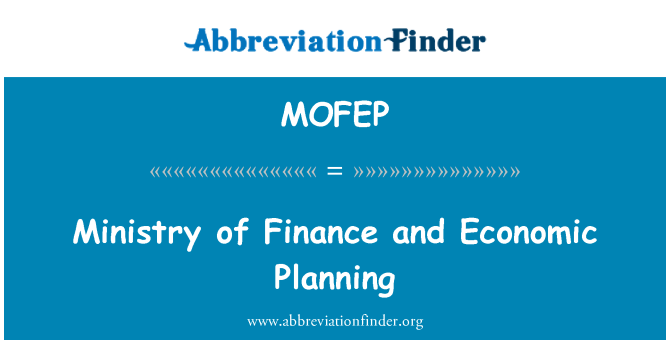 MOFEP: Ministry of Finance and Economic Planning