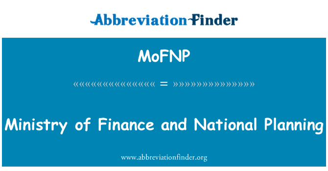 MoFNP: Ministry of Finance and National Planning