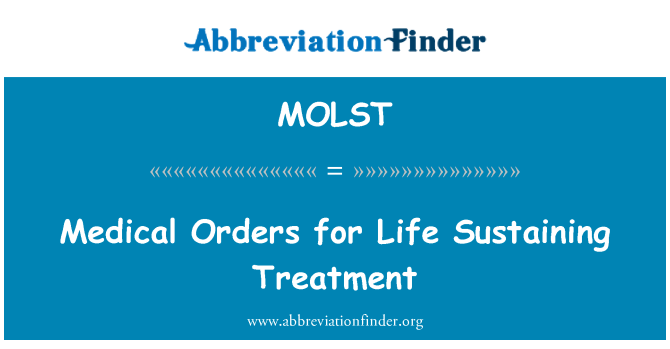 MOLST: Medical Orders for Life Sustaining Treatment