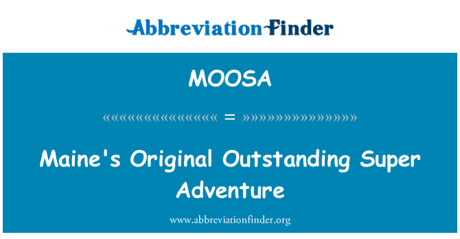 MOOSA: Maine's Original Outstanding Super Adventure