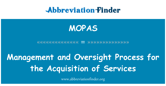 MOPAS: Management and Oversight Process for the Acquisition of Services