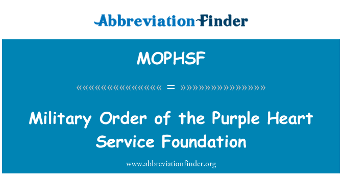 MOPHSF: Military Order of the Purple Heart Service Foundation