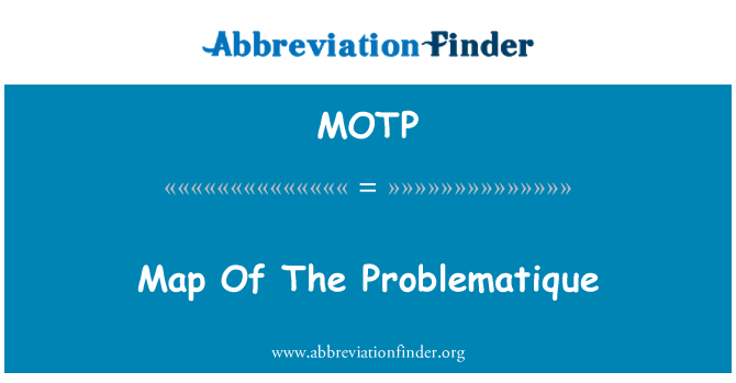 MOTP: Map Of The Problematique