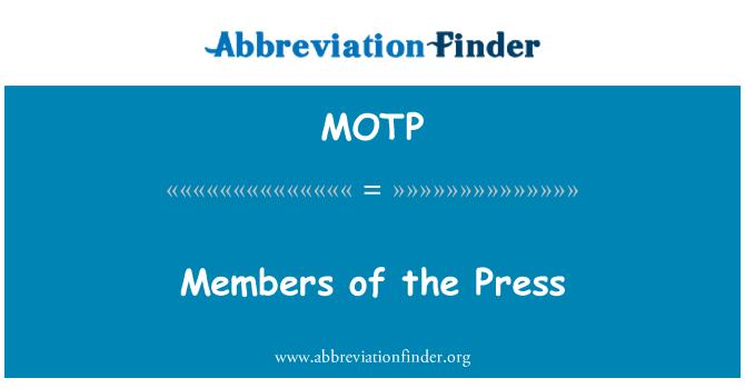 MOTP: Members of the Press