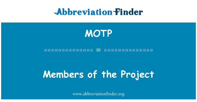 MOTP: Members of the Project