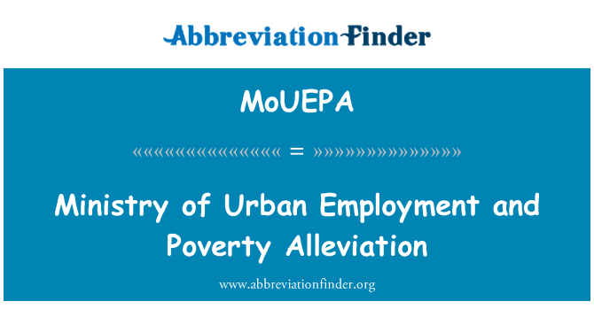 MoUEPA: Ministry of Urban Employment and Poverty Alleviation