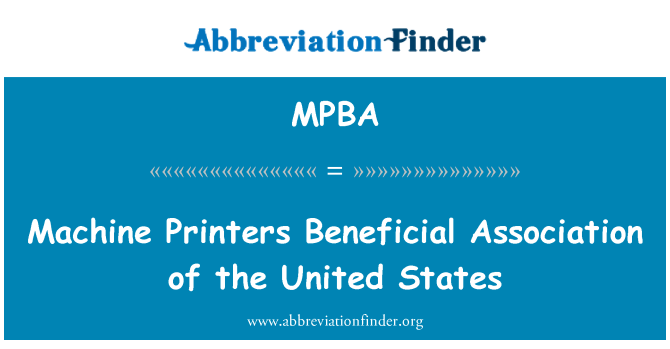 MPBA: Machine Printers Beneficial Association of the United States