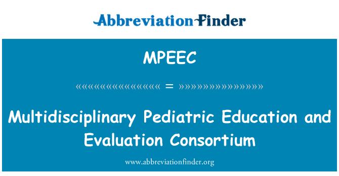 MPEEC: Multidisciplinary Pediatric Education and Evaluation Consortium