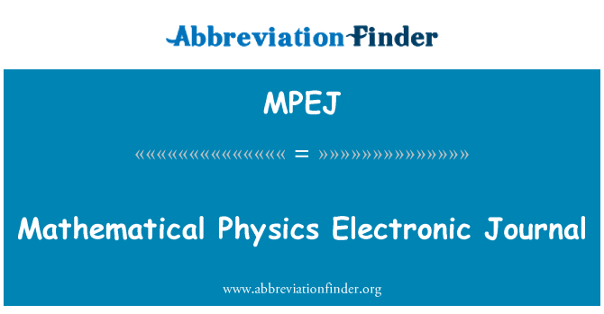 MPEJ: Mathematical Physics Electronic Journal