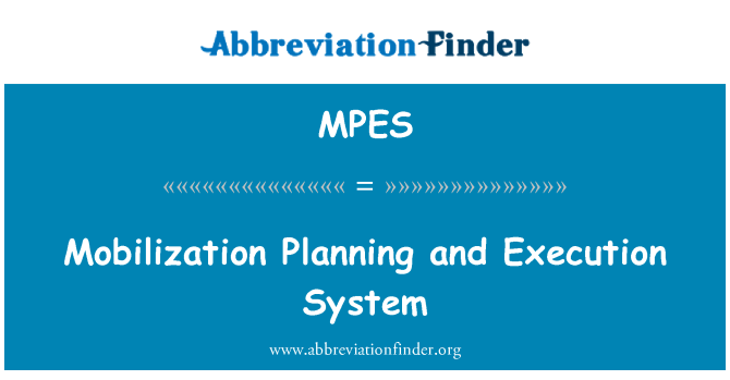 MPES: Mobilization Planning and Execution System