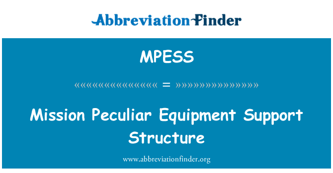 MPESS: Mission Peculiar Equipment Support Structure