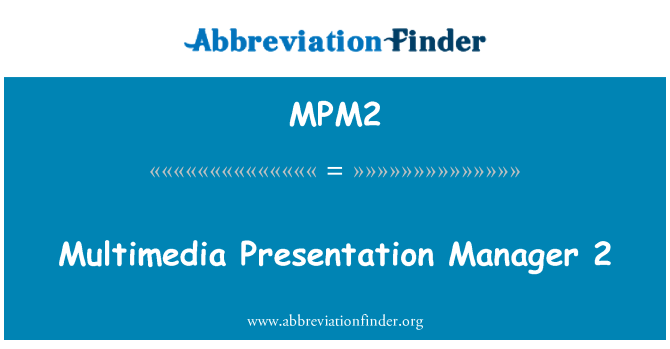 MPM2: Multimedia Presentation Manager 2