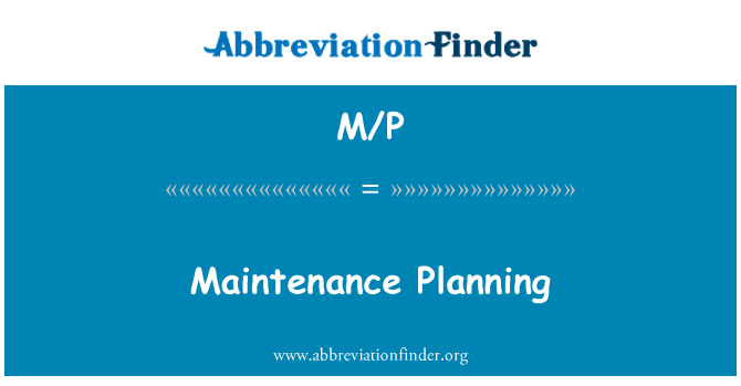 M/P: Maintenance Planning