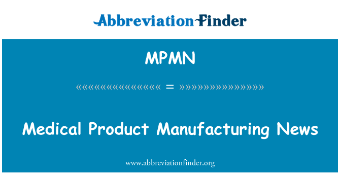 MPMN: Medical Product Manufacturing News