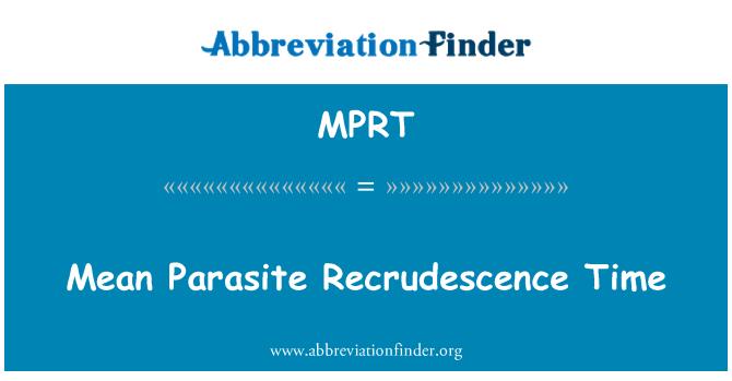 MPRT: Parazit Recrudescence put